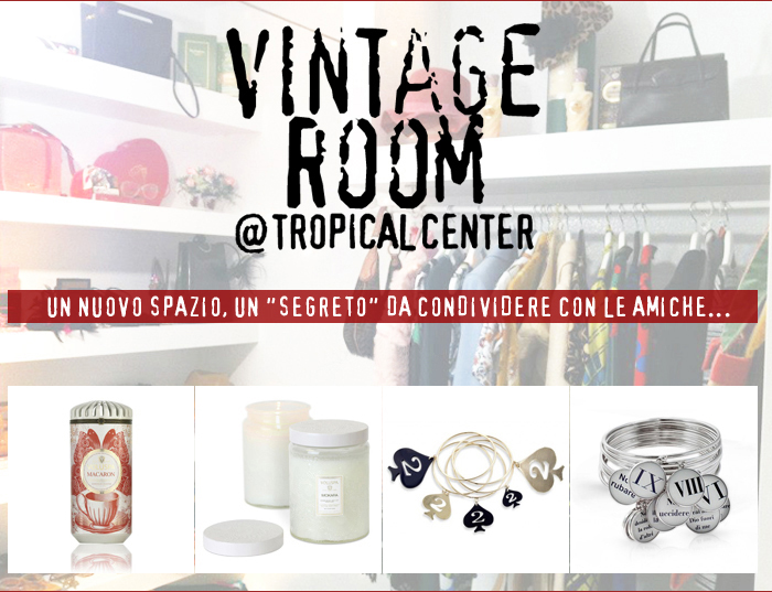 vintage room @tropical center piacenza
